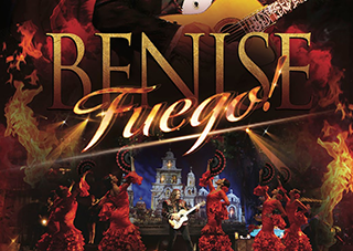 BENISE 'FUEGO!' - The show that celebrates MUSIC * LOVE * LIFE!
