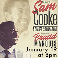 The Music of Sam Cooke - A Change is Gonna Come Starring Bradd Marquis