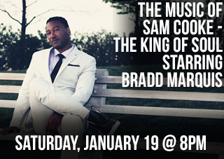 The Music of Sam Cooke - The King of Soul Starring Bradd Marquis