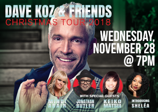 Dave Koz & Friends Christmas Tour 2018 With Special Guests: Mindi Abair, Jonathan Butler & Keiko Matsui