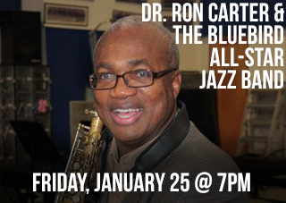 BlueBird Foundation Presents: Dr. Ron Carter & All-Star Jazz Band