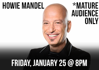 A Night of Comedy With Howie Mandel - For Mature Audiences