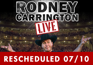 Rodney Carrington Live  RESCHEDULED