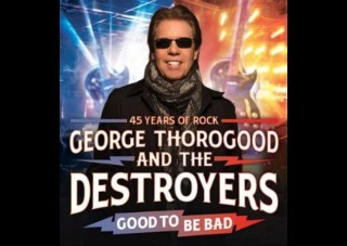 AEG Live Presents George Thorogood & The Destroyers Good To Be Bad Tour  45 Years of Rock
