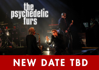 The Psychedelic Furs With Elettrodomestico - New Date TBD
