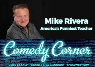 Comedy Corner Featuring Mike Rivera - America's Funniest Teacher!