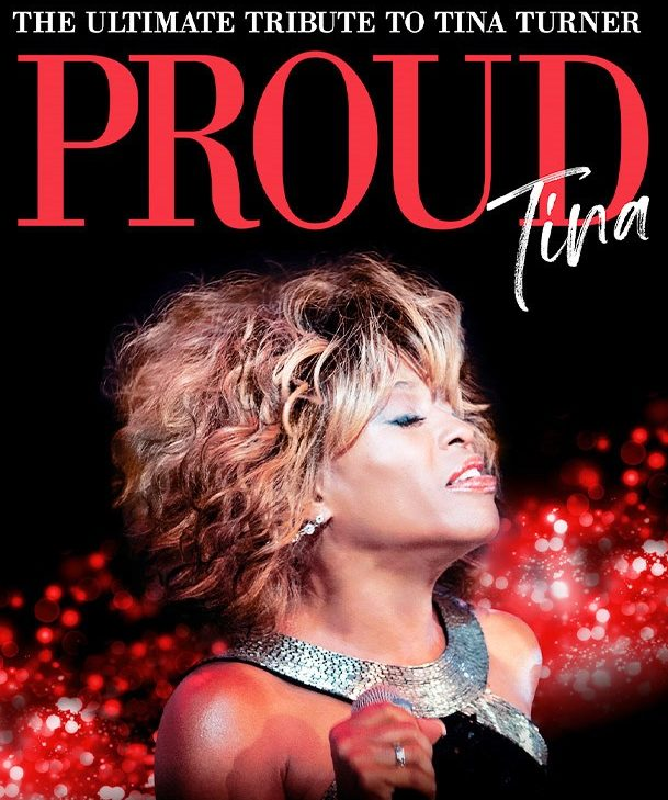 Proud Tina: The Ultimate Tribute to Tina Turner