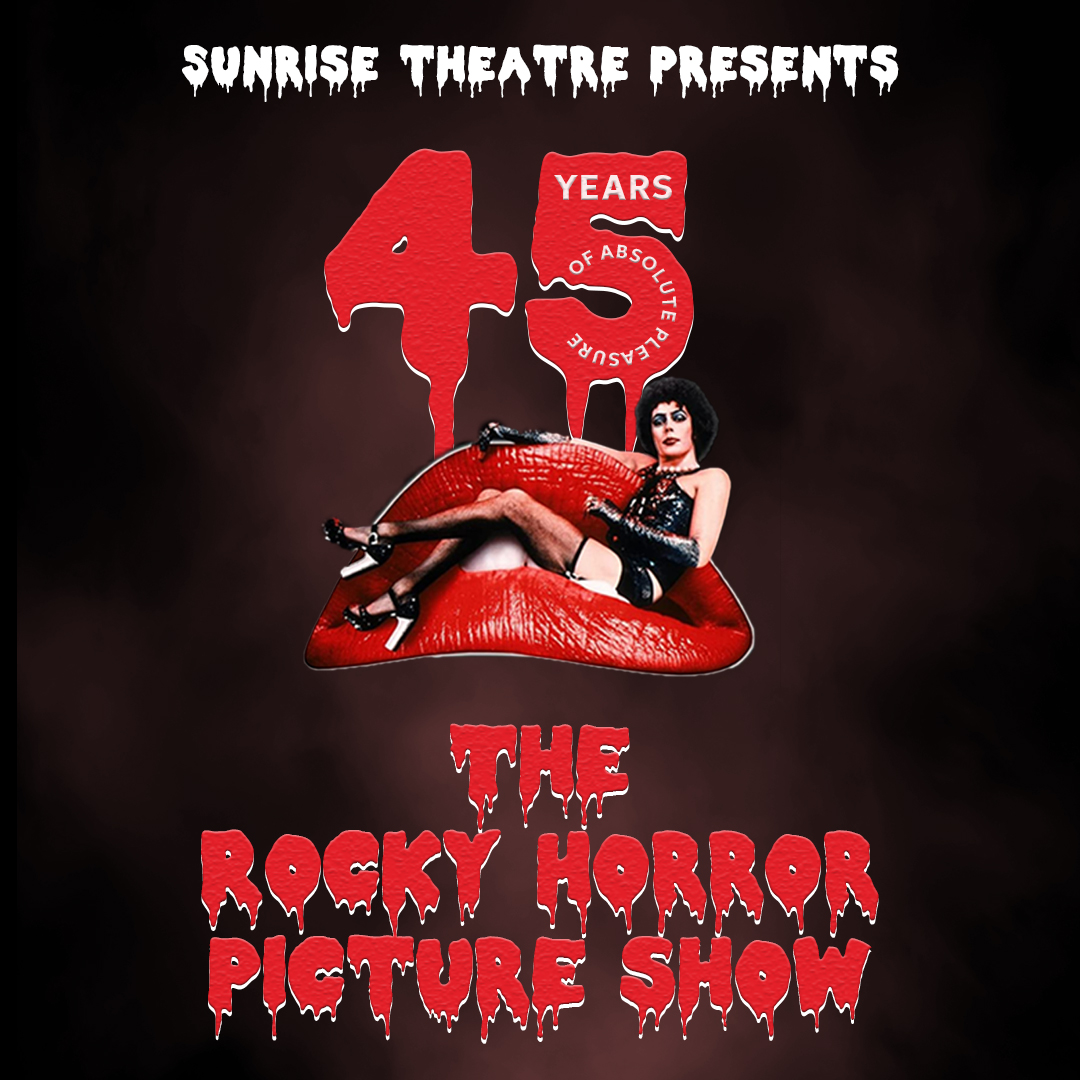 Sunrise Theatre Presents: The Rocky Horror Picture Show