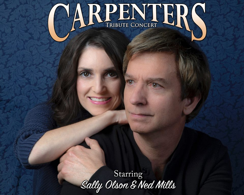 Carpenters Tribute Concert Starring Sally Olson & Ned Mills