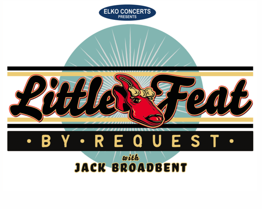 Elko Concerts Presents Little Feat By Request Tour with Special Guest Jack Broadbent