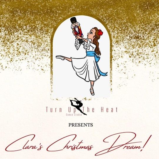 Turn Up The Heat Dance Studio Presents Clara's Christmas Dream!