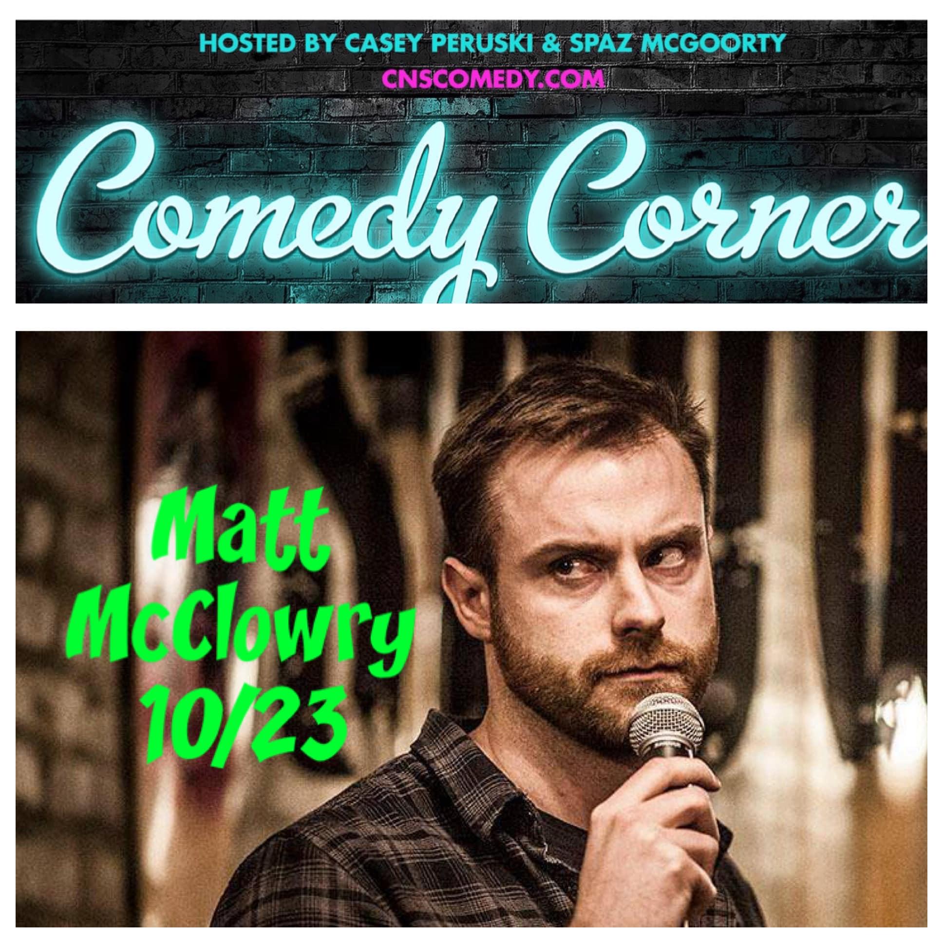Comedy Corner Presents: Matt McClowry  LIVE @ The Black Box